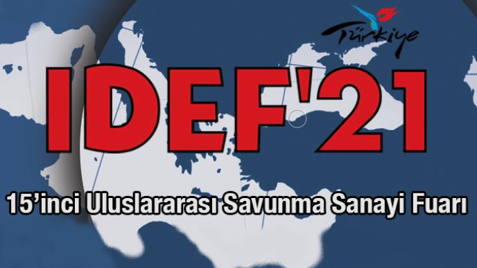 IDEF 2021 Savunma Sanayii Fuarı Ağustos Ayına Ertelendi